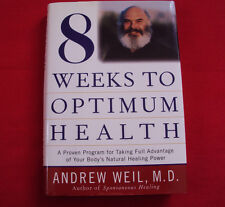 Eight Weeks to Optimum Health : A Proven Program for Taking Full Advantage of Yo