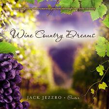 Jack Jezzro - Wine Country Dreams CD