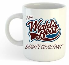 The Worlds Best Beauty Consultant Mug