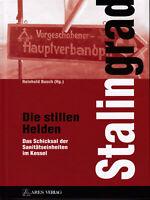 Stalingrad (Buch) Die stillen Helden (Hg.) Reinhold Busch