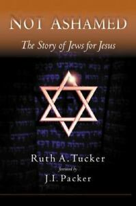 NEW Not Ashamed The Story of Jews for Jesus by Ruth A Tucker (English) Paperback