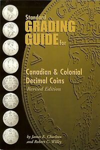 """Charlton """"Standard Grading Guide for Canadian & Colonial Decimal Coins"""" CANADA"""