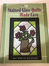 Stained Glass Quilts Made Easy by Amy Whalen Helmkamp for That Patchwork Place