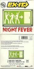 CD 2 TITRES - EXIT : NIGHT FEVER ( NEUF EMBALLE NEW & SEALED )Song from BEE GEES