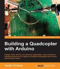 Building a Quadcopter with Arduino: By Tzivaras, Vasilis