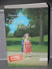 Tessa Henning Elli gibt den Löffel ROMAN List Verlag Taschenbuch Originalausgabe