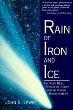 Rain of Iron and Ice : The Very Real Threat of Comet and Asteroid Bombardment by