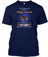 My Mom Said A Belgian Tervuren Baby - I'm Telling You Hanes Tagless Tee T-Shirt