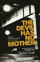 The Devil Has No Mother: Why He's Worse Than You Think - But God is Greater, Ver