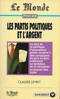 LE MONDE POCHE - LES PARTIS POLITIQUES ET L'ARGENT / CLAUDE LEYRIT - MARABOUT