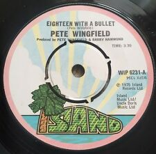 """Eighteen With A Bullet Pete Wingfield UK 7"""" vinyl single record WIP6231 ISLAND"""