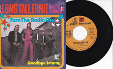 """Long Tall Ernie And The Shakers -Turn The Radio On / Goodbye Johnny- 7"""" 45"""