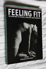 Feeling Fit - the New Way to Fitness, Strength and Flexibility by Sara Black