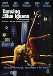 DANCING AT THE BLUE IGUANA    nuovo sigillato  DVD