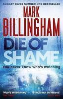 Die of Shame, Billingham, Mark, Very Good Book