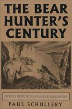 The Bear Hunter's Century: Profiles from the Golden Age of Bear-ExLibrary