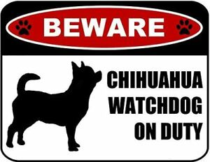Beware Chihuahua Watchdog On Duty (Silhouette) Laminated Dog Sign