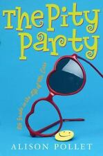 The Pity Party: The Pity Party : 8th Grade in the Life of Me, Cass by Alison Pol