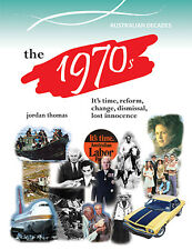 THE 1970s - REFORM, CHANGE, DISMISSAL, LOST INNOCENCE - BOOK  9780864271389