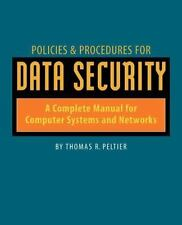 Policies and Procedures for Data Security : A Complete Manual for Computer...