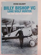 Billy Bishop VC Lone Wolf Hunter - The RAF Ace Re-Examined