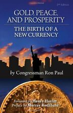 Gold, Peace, and Prosperity: The Birth of a New Currency, 2nd Edition Brand NEW