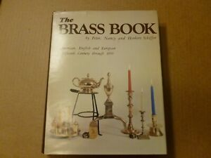 THE BRASS BOOK: AMERICAN, ENGLISH, EUROPEAN TO 1850 - BY SCHIFFER