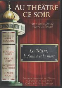 Au Theatre Ce Soir Dvd Le Mari La Femme Et La Mort André Roussin Bernard Blier