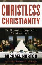 Christless Christianity : The Alternative Gospel of the American Church by Micha