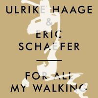 ULRIKE HAAGE/ERIC SCHAEFER - FOR ALL MY WALKING  2 CD NEW