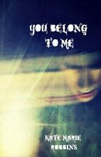 You Belong to Me by Kate Robbins (2014, Paperback)