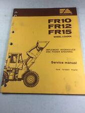 Fiat Allis FR10, FR12, FR15 Wheel Loader Implement Hydraulics Service Manual