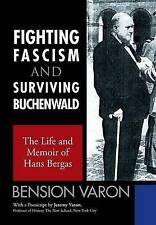 FIGHTING FASCISM AND SURVIVING BUCHENWALD: The Life and Memoir of Hans Bergas
