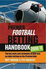 The Premier Football Betting Handbook 2010/11: The key stats and strategies to g