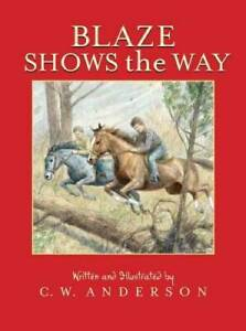 Blaze Shows the Way (Billy and Blaze) - Paperback By Anderson, C.W. - GOOD