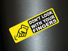 1 x Aufkleber Don't Look With Your Fingers Yellow Edition Sticker Tuning Turbo