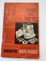 VINTAGE DORMEYER MIXER Manual Booklet Guide Recipes 1949 Meal-Maker WWII ERA