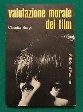 VALUTAZIONE MORALE DEI FILM - Claudio Sorgi - Edizioni Paoline - 1969
