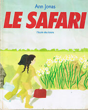 Le Safari * Ann JONAS * école Des Loisirs album souple pour observer et raconter