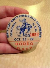 Vintage 1953 Fort Worth Pioneer Days Cowtown Rodeo Pinback Fort Worth Texas