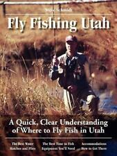 Fly Fishing Utah : A Quick, Clear Understanding of Where to Fly Fish in Utah...