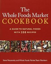 THE WHOLE FOODS MARKET COOKBOOK, Best GUIDE TO NATURAL FOOD, 350 HEALTHY RECIPES