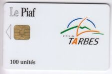 PIAF PARKING CARTE / CARD .. VILLE DE TARBES 100U BGI 05/03 2.200EX. CHIP/PUCE
