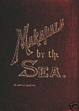 MAKAPALA-BY-THE-SEA~Anne M. Prescott~1899 1st Edn Book~ HAWAII