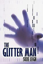 The Glitter Man by Suzie Leigh (2010, Hardcover)