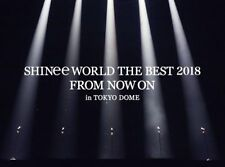 SHINee [SHINee WORLD THE BEST 2018 ~FROM NOW ON~ in TOKYO DOME] Blu-ray Japan LE