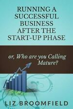 Running a Successful Business after the Start-Up Phase : Or, Who Are You...
