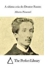 A Ultima Ceia Do Doutor Fausto by Alberto Pimentel (2015, Paperback)
