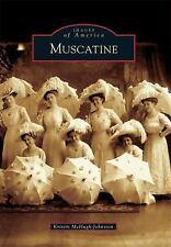 Muscatine (Images of America), McHugh-Johnston, Kristin, Good Book