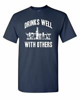 Drinks Well With Others Funny Humor Pun Men Adult Graphic T-Shirt Apparel